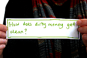 How does dirty money get cleam?
